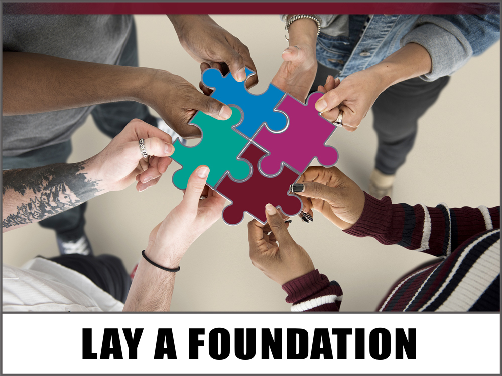 LAY A FOUNDATION